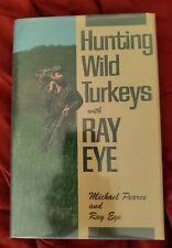Hunting Wild Turkeys With Ray Eye
