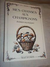 """""""MES CHASSES AUX CHAMPIGNONS"""" (1993) AMANN (Dr. J.) / MYCOLOGIE"""