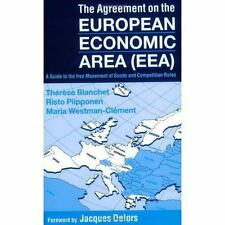 The Agreement on the European Economic Area (EEA): A Guide to the Free-ExLibrary