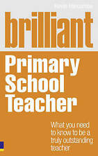 Brilliant Primary School Teacher (NEW BOOK) By Kevin Harcombe (Paperback)