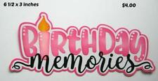 BIRTHDAY MEMORIES  TITLE girl scrapbook premade paper piecing by Rhonda
