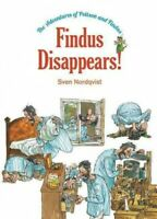 Findus Disappears!, Hardcover by Nordqvist, Sven, Brand New, Free shipping in...