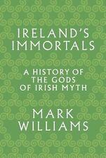 Ireland's Immortals: A History of the Gods of Irish Myth-ExLibrary