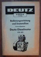 Deutz Dieselmotoren F2L612 Betriebsanleitung und Ersatzteilliste