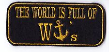 THE WORLD IS FULL OF WANKERS (W-ANCHOR) BIKE PATCH SEW ON BUY 5 PAY FOR 4!!