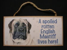 English Mastiff A Spoiled Rotten Dog wood Sign wall hanging Plaque Usa Made
