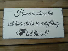 shabby CAT fun vintage chic sign home is where the CAT HAIR sticks to everything