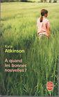 C1 Kate ATKINSON - A QUAND LES BONNES NOUVELLES Poche JACKSON BRODIE Edimbourg