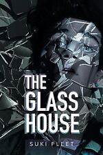 The Glass House by Suki Fleet (2015, Paperback)