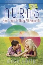 Auras: See Them in Only 60 seconds By Mark Smith
