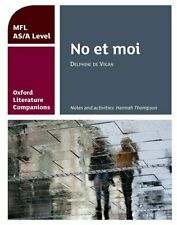Oxford Literature Companions: No et moi: study guide for AS/A Level French set t