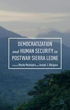 Democratization and Human Security in Postwar Sierra Leone (2016, Hardcover)