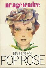 RARE EO MLL ÂGE TENDRE + ROLAND TOPOR SOUS PSEUDONYME DE MAUD MOREL : POP ROSE