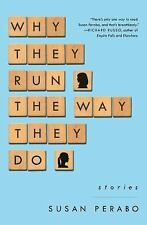 Why They Run the Way They Do : Stories by Susan Perabo (2017, Paperback)