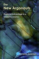 The New Argonauts: Regional Advantage in a Global Economy, Saxenian, AnnaLee, Ne