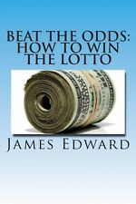 NEW Beat the Odds: How to Win the Lotto by James Edward Paperback Book (English)