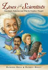 Lives of the Scientists: Experiments, Explosions (and What the Neighbors Thou...