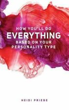 How You'll Do Everything Based on Your Personality Type (Paperback or Softback)
