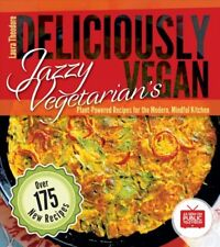 Jazzy Vegetarian's Deliciously Vegan : Plant-Powered Recipes for the Modern, ...