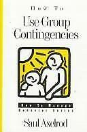 How to Use Group Contingencies How to Manage Behavior Series