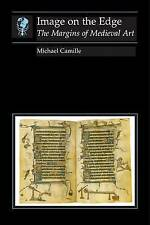 Image on the Edge: the Margins of Medieval Art (Essays in Art & Culture), Camill