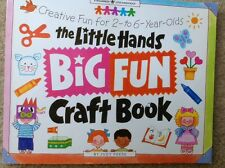 The Little Hands Big Fun Craft Book: Creative Fun for 2- To 6-Year-Olds (William
