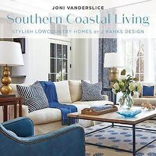 Southern Coastal Living by Joni Vanderslice (2016, Hardcover)