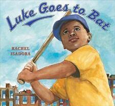 Luke Goes to Bat by Rachel Isadora (2005, Hardcover)