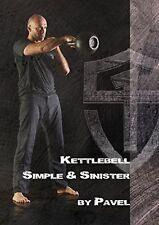 NEW Kettlebell Simple & Sinister by Pavel Tsatsouline