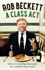 More details for a class act: life as a working-class man in a middle-class world by rob beckett