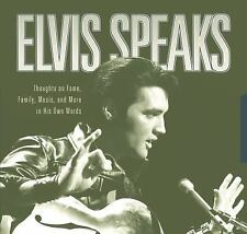 Elvis Speaks: Thoughts on Fame, Family, Music, and More in His Own Words (Paperb