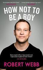 How Not To Be a Boy by Robert Webb (Hardback, 2017)