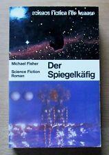 Science Fiction Roman:  Michael  Fisher  /  Der Spiegelkäfig   (1971)