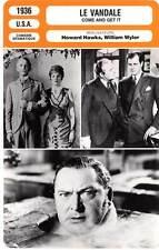FICHE CINEMA : LE VANDALE - Arnold,McCrea,Farmer,Wyler 1936 Come And Get It