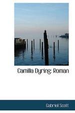 Camilla Dyring: Roman: By Gabriel Scott