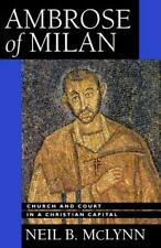 Ambrose of Milan: Church and Court in a Christian Capital (Transformation of th