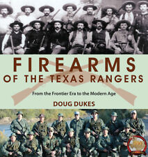 Firearms of the Texas Rangers: Frontier Era to the Modern Age book-New 2020 Hc!