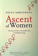Ascent of Women by Sally Armstrong, Biography, True Events, Change, Women, Girls