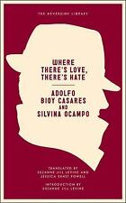 Where There's Love, There's Hate by Adolfo Bioy Casares and Silvina Ocampo...