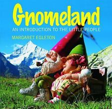 Gnomeland : An Introduction to the Little People by Margaret Egleton GNOMES NEW