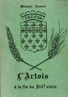 Livre Ancien l'Artois à la fin du XIII ème siècle Monique Flament book