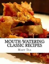 Mouth-Watering Classic Recipes : The Best Balance Diet for Healthy Living by...