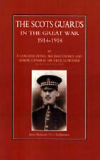 Scots Guards in the Great War by Loraine F. Petre, Cecil Lowther, Wilfrid...