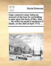 USED (LN) Capt. Leeson's case: being an account of his tryal for committing a ra