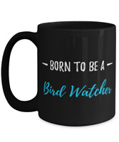 Born To Be A Bird Watcher Coffee Mug Funny Birder Gift Tea Cup