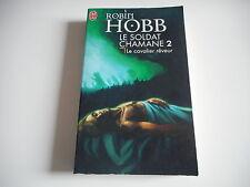 LE SOLDAT CHAMANE 2   Le cavalier rêveur - Robin HOBB