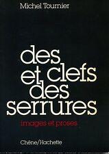 LITTERATURE. MICHEL TOURNIER. DES CLEFS ET DES SERRURES. ED CHENE 1979