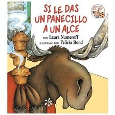Si le das un Panecillo a un Alce/Moose a Muffin by Laura Numeroff  NEW Hardcover