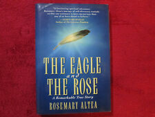 The Eagle and the Rose : A Remarkable True Story by Rosemary Altea (1995, HC
