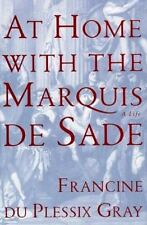At Home with the Marquis De Sade: A Life, Gray, Francine Du plessix, 0684800071,